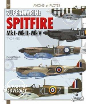 Supermarine Spitfire. Tome 1, Mk I - Mk II - Mk V - Histoire et Collections - 9782352503422 -
