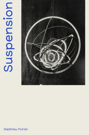 Suspension. Une histoire aérienne de la sculpture abstraite (1918-2018), Edition bilingue français-anglais - Skira - 9782370741011 -