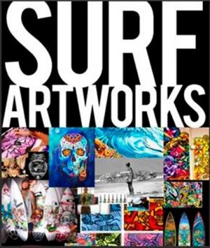 Surf artworks. Surfboards paintings - Surf session - 9782371460065 -
