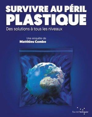Survivre au péril plastique - rue de l'échiquier - 9782374251349 -