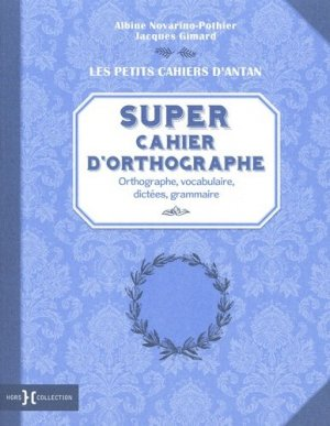 Super cahier d'orthographe - Hors Collection - 9782701400402 -
