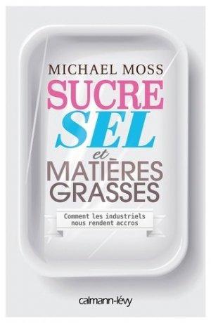 Sucre, sel et matières grasses - calmann levy - 9782702154519 -