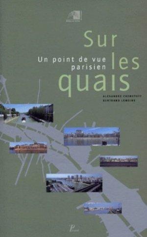 Sur les quais. Un point de vue parisien - Editions AandJ Picard - 9782708405554 -