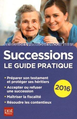Successions 2016. Le guide pratique, 17e édition - Prat Editions - 9782809508161 -