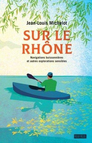 Sur le Rhône - editions du rouergue - 9782812619915 -