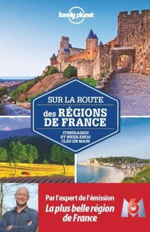 Sur la route des régions de France - Lonely Planet - 9782816144277 -