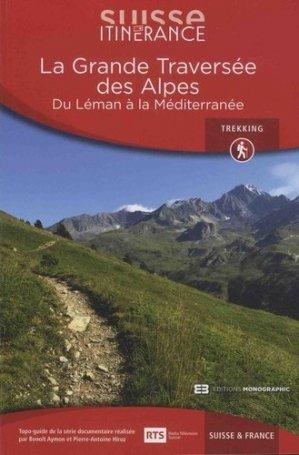 Suisse itinérance : grande traversée des Alpes : du Léman à la Méditerranée, Suisse & France - favre - 9782828917302 -