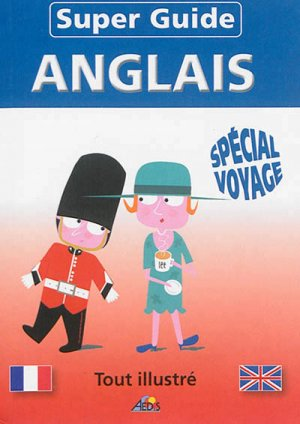 Super-Guide Anglais - Spécial Voyage - aedis - 9782842596781 -