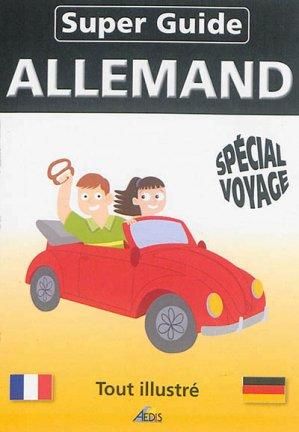Super Guide Allemand - Spécial Voyage - aedis - 9782842596804 -