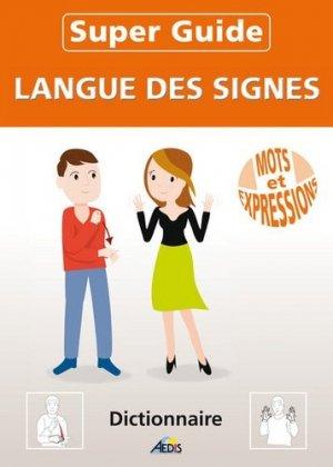 Super Guide Langue des Signes - aedis - 9782842597788 - majbook ème édition, majbook 1ère édition, livre ecn major, livre ecn, fiche ecn