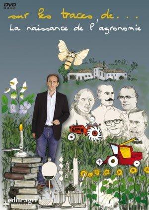 Sur les traces de... La naissance de l'agronomie - educagri - 9782844449320 -