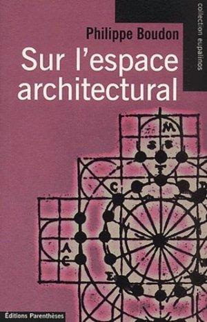 Sur l'espace architectural / essai d'épistémologie de l'architecture - parentheses - 9782863646212 -