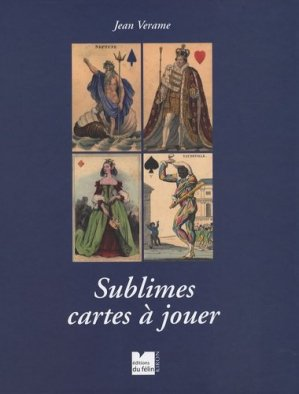 Sublimes cartes à jouer - Editions du Félin - 9782866456597 -