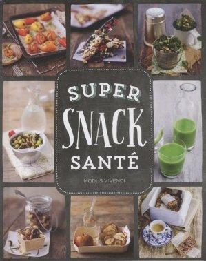 Super snack santé - Modus Vivendi - 9782895238980 -
