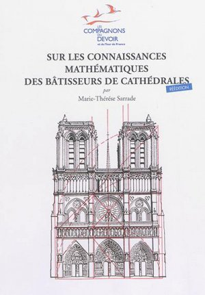 Sur les connaissances mathématiques des batisseurs de cathédrales - compagnonnage - 9782901362838 -