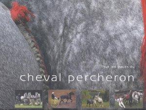 Sur les traces du cheval percheron - l'étrave - 9782909599809 -
