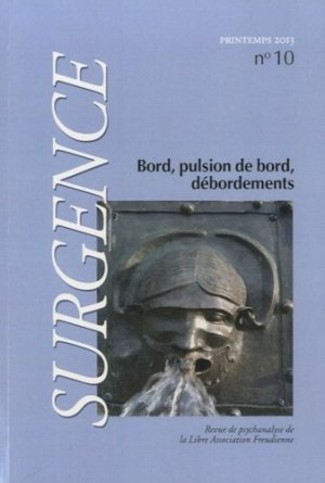 Surgence N° 10, Printemps 2013 : Bord, pulsion de bord, débordements - Libre association freudienne - 9782918905103 -