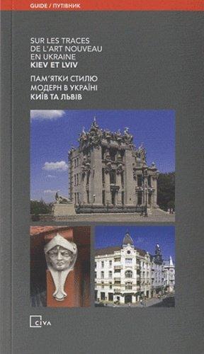 Sur les traces de l'art nouveau en Ukraine. Kiev et Lviv - Centre International pour la Ville, l'Architecture et le paysage - 9782930391373 -