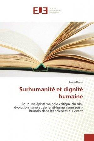 Surhumanité et dignité humaine - Editions universitaires européennes - 9783639504989 -