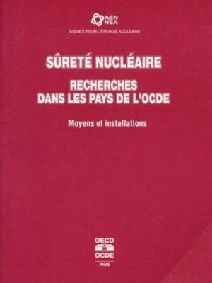 Sûreté nucléaire, Recherches dans les pays de l'OCDE. - OCDE - 9789264255098 -