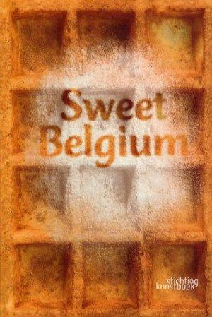 Sweet Belgium. Edition trilingue: hollandais-anglais-français - Stichting Kunstboek - 9789058562883 -