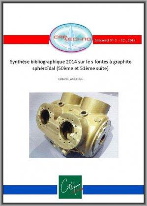 Synthèse bibliographique 2014 sur les fontes à graphite sphéroïdal (50éme et 51ème suites) - ctif - 2224646042974 -