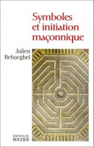 Symboles et initiation maçonnique - du rocher - 9782268034560 -