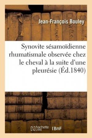 Synovite sésamoïdienne rhumatismale observée chez le cheval à la suite d'une pleurésie - hachette/bnf - 9782329405513 -