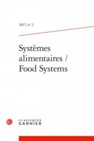 Systèmes alimentaires / Food systems - Editions Classiques Garnier - 9782406071952 -