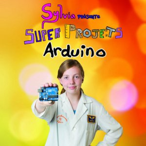 Sylvia présente : super projets Arduino-first-9782412023891