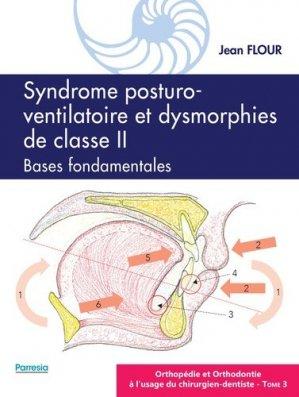 Syndrome posturo-ventilatoire et dysmorphies de classe II, bases fondamentales - edp sante - parresia - 9782490481248 -