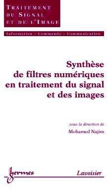 Synthèse de filtres numériques en traitement du signal et des images - hermès / lavoisier - 9782746209862 -