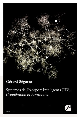 Systèmes de Transport Intelligents (ITS) : Coopération et Autonomie - du pantheon - 9782754742627 -