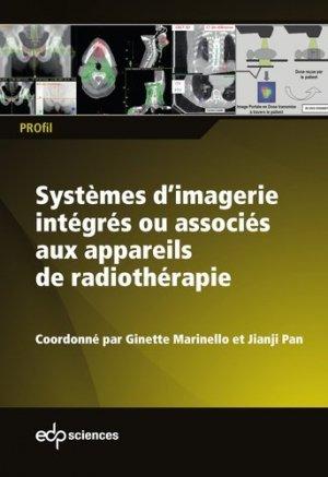 Systèmes d'imagerie intégrés ou associés aux appareils de radiothérapie - edp sciences - 9782759822980