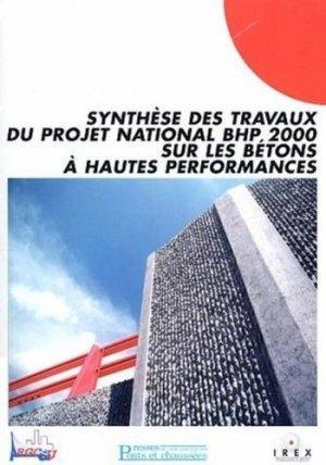 Synthèse des travaux du projet national BHP 2000 sur les bétons à hautes performances - presses de l'ecole nationale des ponts et chaussees - 9782859784089 -