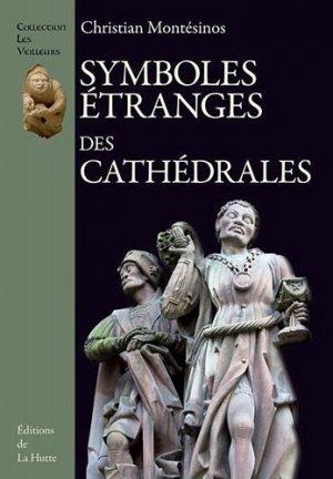Symboles étranges des cathédrales - Editions de la Hutte - 9782916123929 -