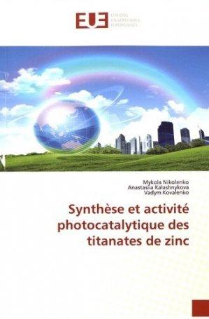 Synthèse et activité photocatalytique des titanates de zinc - Editions universitaires européennes - 9786139558964 -