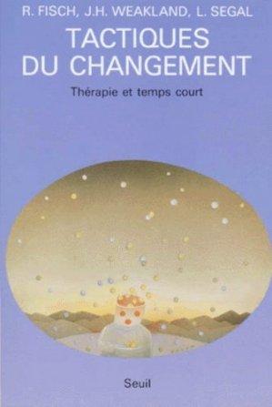 TACTIQUES DU CHANGEMENT. Thérapie et temps court - Seuil - 9782020093545 -