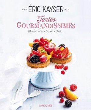 Tartes gourmandissimes. 80 recettes pour fondre de plaisir - Larousse - 9782035914705 -