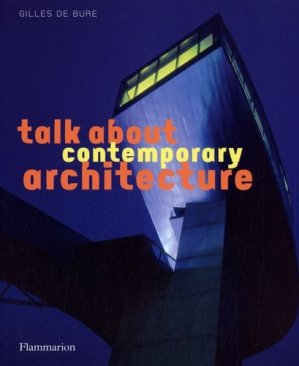 Talk about contemporary architecture - Flammarion - 9782080301314 -