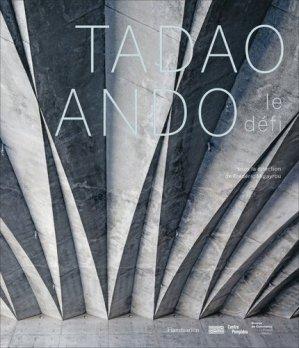 Tadao Ando - Le défi - flammarion - 9782081445772 -