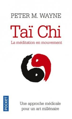 Taï Chi - La méditation en mouvement - pocket - 9782266259439 -