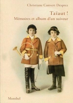 Taïaut ! - Mémoires et album d'un suiveur - montbel - 9782356530899 -