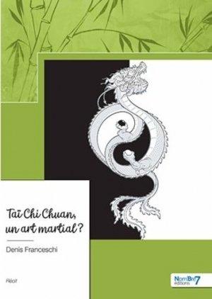 Taï Chi Chuan, un art martial ? - Nombre 7 - 9782381532110 -