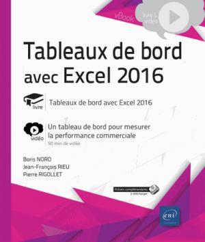 Tableau de bord avec Excel 2016 : vidéo, un tableau de bord pour mesurer la performance commerciale - eni - 9782409012716 -