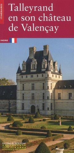 Talleyrand en son château de Valençay - Editions du Patrimoine Centre des monuments nationaux - 9782757706565 -