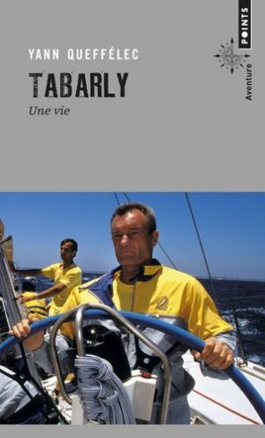 Tabarly. Une vie - Points - 9782757845578 -