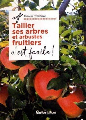 Tailler ses arbres et arbustes fruitiers, c'est facile ! - rustica - 9782815311069 -