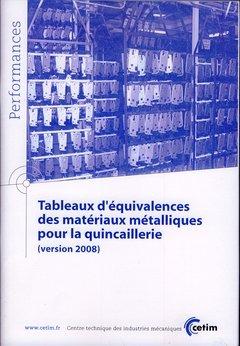 Tableaux d'équivalences des matériaux métalliques pour la quincaillerie version 2008 - cetim - 9782854008388 -