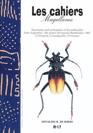 Taxonomy and systematics of Cerambycidae from Argentina the genus Micropsalis Burmeister, 1861 - magellanes - 9782911545269 -